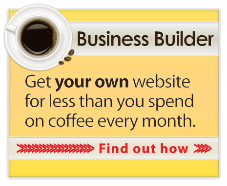 Business Builder - Get your own website for less than you spend on coffee every month.